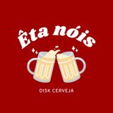Êta nóis - Disk cerveja